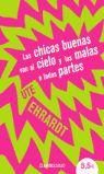 LAS CHICAS BUENAS VAN AL CIELO, LAS MALAS A TODAS PARTES