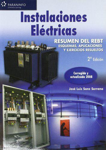 INSTALACIONES ELÉCTRICAS. RESUMEN DEL REBT. ESQUEMAS, APLICACIONES Y EJERCICIOS.