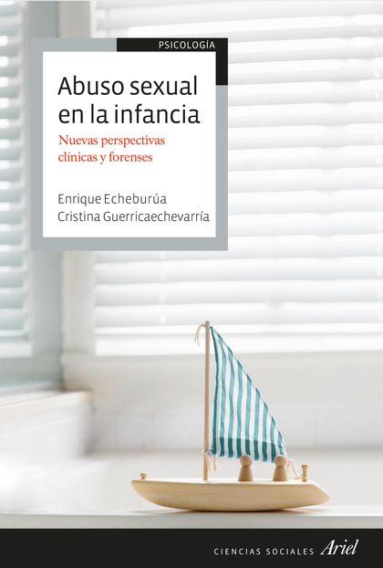 ABUSO SEXUAL EN LA INFANCIA. NUEVAS PERSPECTIVAS CLÍNICAS Y FORENSES