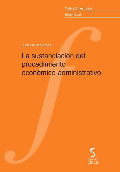 SUSTANCIACION DEL PROCEDIMIENTO ECONOMICO-ADMINISTRATIVO.