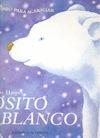 OSITO BLANCO  UN LIBRO PÀRA ACARICIAR.