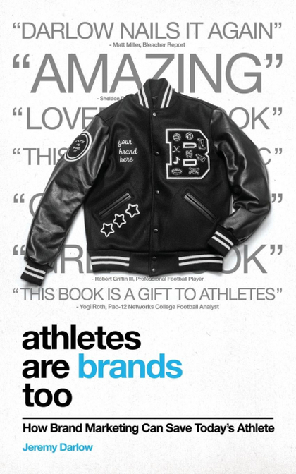 ATHLETES ARE BRANDS TOO. HOW BRAND MARKETING CAN SAVE TODAY´S ATHLETE