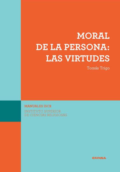 (ISCR) MORAL DE LA PERSONA: LAS VIRTUDES.