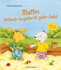 MATTIN, JADANIK TXUPETERIK GABE DABIL