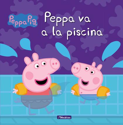 PEPPA VA A LA PISCINA (PEPPA PIG).