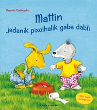 MATTIN, JADANIK PIXOIALIK GABE DABIL