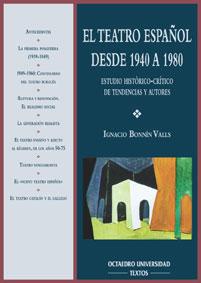 EL TEATRO ESPAÑOL DESDE 1940-1980