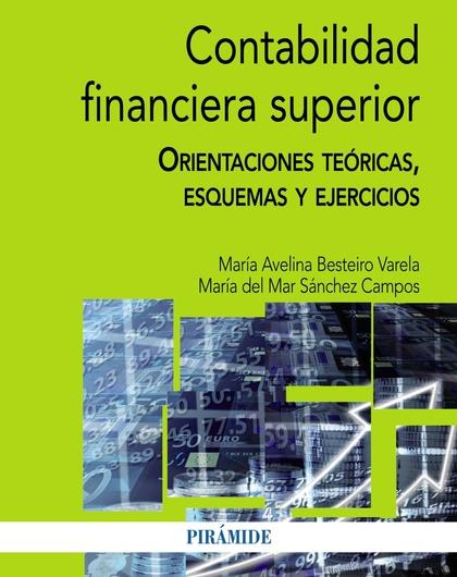 CONTABILIDAD FINANCIERA SUPERIOR : ORIENTACIONES TEÓRICAS, ESQUEMAS Y EJERCICIOS