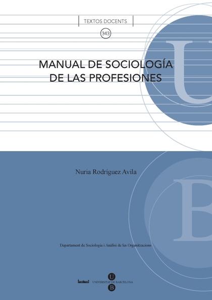 MANUAL DE SOCIOLOGÍA DE LAS PROFESIONES.