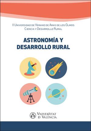 ASTRONOMÍA Y DESARROLLO RURAL. II UNIVERSIDAD DE VERANO DE ARAS DE LOS OLMOS CIENCIA Y DESARROL