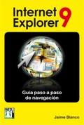 INTERNET EXPLORER 9 : GUÍA PASO A PASO