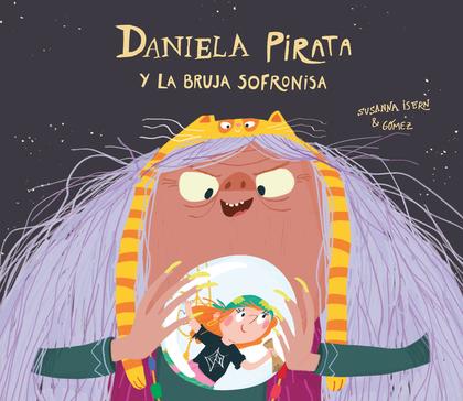 DANIELA PIRATA Y LA BRUJA SOFRONISA.