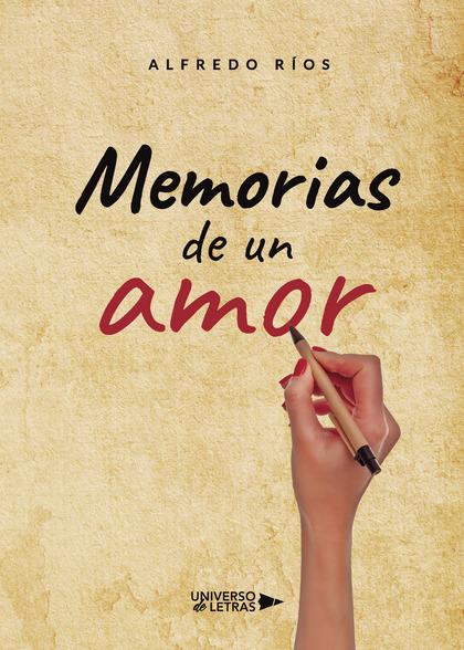 MEMORIAS DE UN AMOR.