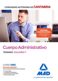 CUERPO ADMINISTRATIVO DE LA COMUNIDAD AUTÓNOMA DE CANTABRIA. TEMARIO. VOLUMEN 1.
