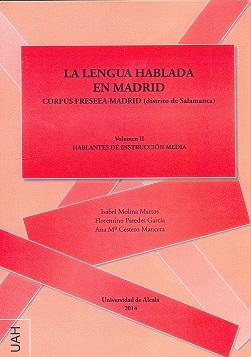 LA LENGUA HABLADA EN MADRID : CORPUS PRESEEA-MADRID, DISTRITO DE SALAMANCA : HABLANTES DE INSTR
