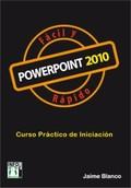 POWERPOINT 2010 : FÁCIL Y RÁPIDO
