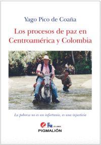 LOS PROCESOS DE PAZ EN CENTROAMERICA Y COLOMBIA.