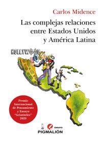 LAS COMPLEJAS RELACIONES ENTRE EEUU Y AMERICA LATINA.