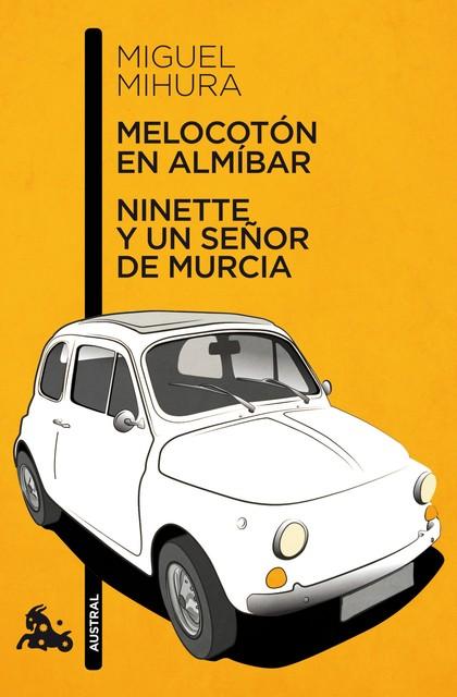 MELOCOTÓN EN ALMÍBAR / NINETTE Y UN SEÑOR DE MURCIA.