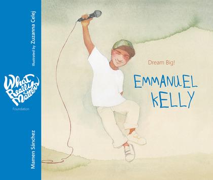 EMMANUEL KELLY                                                                  DREAM BIG!