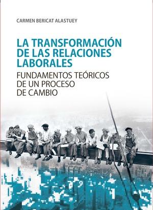 TRANSFORMACIÓN DE LAS RELACIONES LABORALES, LA.
