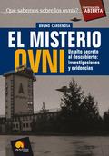 EL MISTERIO OVNI : UN ALTO SECRETO AL DESCUBIERTO : INVESTIGACIONES Y EVIDENCIAS
