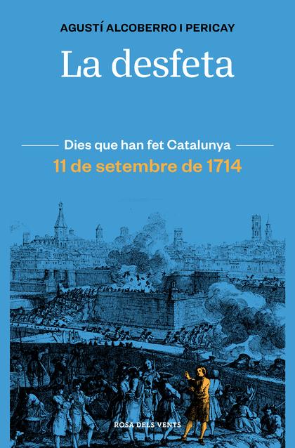 LA DESFETA. 11 DE SETEMBRE DE 1714