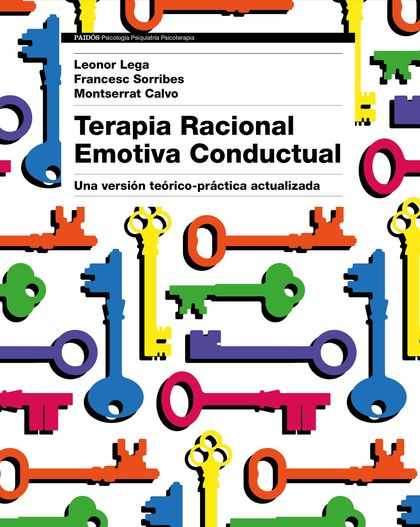 TERAPIA RACIONAL EMOTIVA CONDUCTUAL. UNA VERSIÓN TEÓRICO-PRÁCTICA ACTUALIZADA