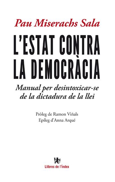 L´ESTAT CONTRA LA DEMOCRÀCIA                                                    MANUAL PER DESI