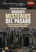 GRANDES MISTERIOS DEL PASADO: CLAVES PARA DESCIFRAR LOS ENIGMAS DE LAS