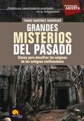 GRANDES MISTERIOS DEL PASADO : CLAVES PARA DESCIFRAR LOS ENIGMAS DE LAS ANTIGUAS CIVILIZACIONES