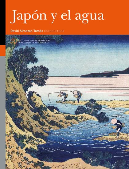 JAPÓN Y EL AGUA. ESTUDIOS DE PATRIMONIO Y HUMANIDADES