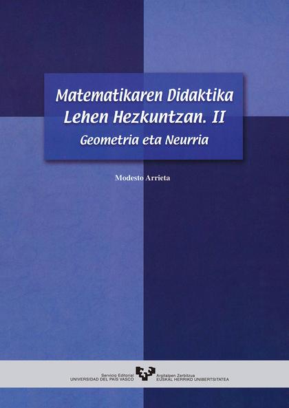 MATEMATIKAREN, GEOMETRIA ETA NEURRIA, LEHEN HEZKUNTZAN II. DIDAKTIKA : GEOMETRIA ETA NEURRIA