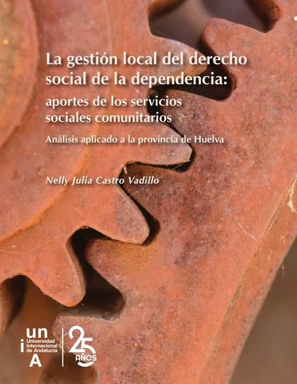 LA GESTIÓN LOCAL DEL DERECHO SOCIAL DE LA DEPENDENCIA                           APORTES A LOS S