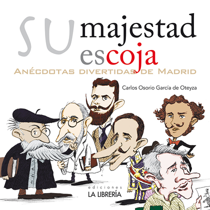 SU MAJESTAD ESCOJA : ANÉCDOTAS DIVERTIDAS DE MADRID