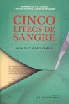 CINCO LITROS DE SANGRE