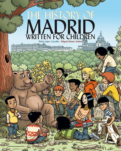 THE HISTORY OF MADRID WRITTEN FOR CHILDREN