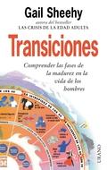 TRANSICIONES COMPRENDER LAS FASES MADUREZ VIDA HOMBRES
