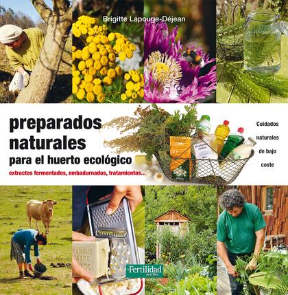 PREPARADOS NATURALES PARA EL HUERTO ECOLÓGICO. EXTRACTOS FERMENTADOS, EMBADURNADOS, TRATAMIENTO
