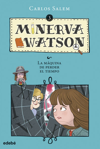 MINERVA WATSON Y LA MÁQUINA DE PERDER EL TIEMPO.