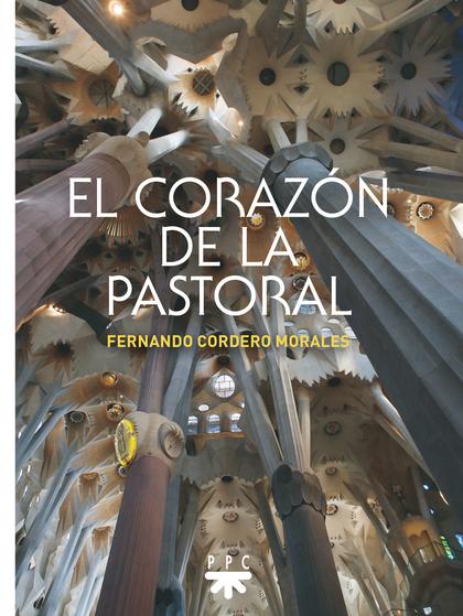 EL CORAZON DE LA PASTORAL.