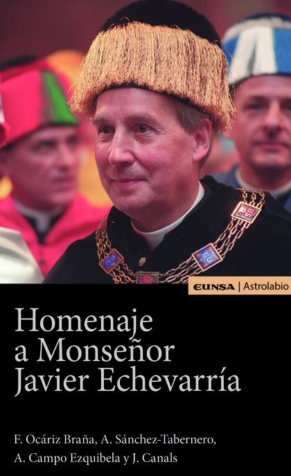 HOMENAJE A MONSEÑOR JAVIER ECHEVARRIA.