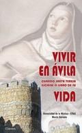 VIVIR EN ÁVILA CUANDO SANTA TERESA ESCRIBE EL LIBRO DE SU VIDA : I CONGRESO INTERNACIONAL TERES