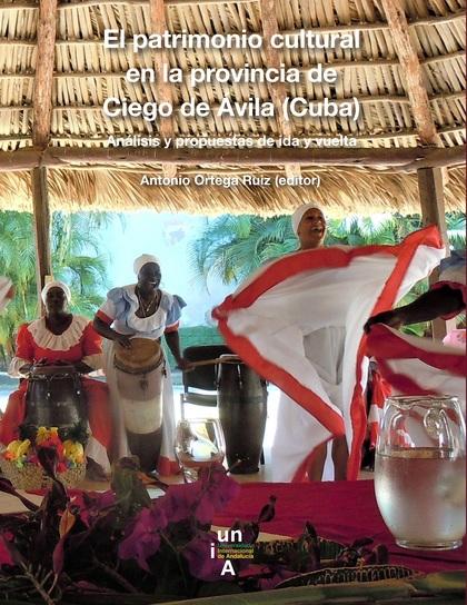 EL PATRIMONIO CULTURAL EN LA PROVINCIA DE CIEGO DE ÁVILA (CUBA)                 ANÁLISIS Y PROP