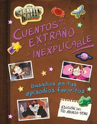 GRAVITY FALLS. CUENTOS DE LO EXTRAÑO Y LO INEXPLIC