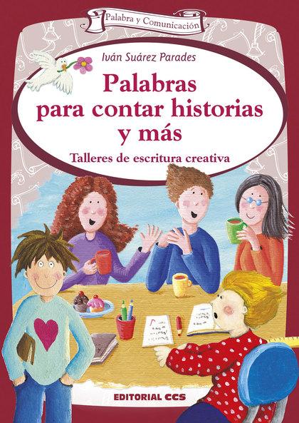 PALABRAS PARA CONTAR HISTORIAS Y MÁS                                            TALLERES DE ESC