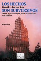 LOS HECHOS SON SUBVERSIVOS : IDEAS Y PERSONAJES PARA UNA DÉCADA SIN NOMBRE