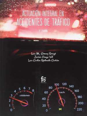 ACTUACION INTEGRAL EN ACCIDENTES DE TRAFICO-3 EDICIÓN.