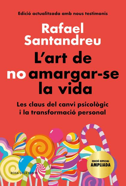 L´ART DE NO AMARGAR-SE LA VIDA (EDICIÓ ESPECIAL).