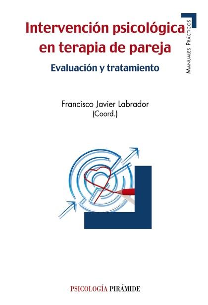 INTERVENCIÓN PSICOLÓGICA EN TERAPIA DE PAREJA : EVALUACIÓN Y TRATAMIENTO
